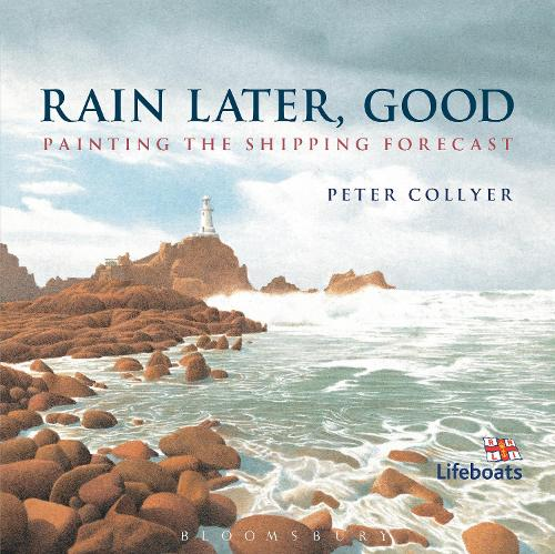 Rain Later, Good: Painting the Shipping Forecast (Paperback)