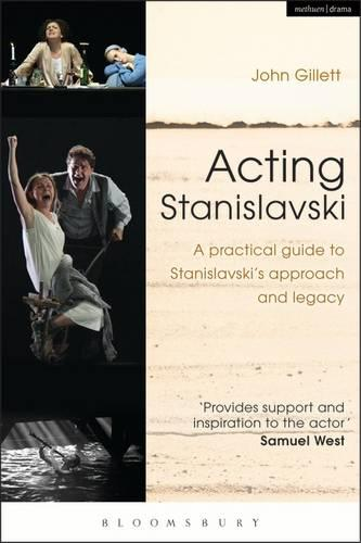 Acting Stanislavski: A Practical Guide to Stanislavski's Approach and Legacy (Paperback)