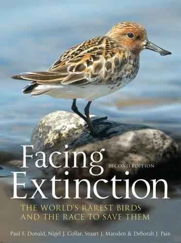Facing Extinction: The World's Rarest Birds and the Race to Save Them (Paperback)