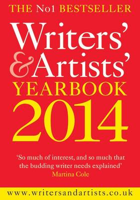 Writers' & Artists' Yearbook 2014: A Directory for Writers, Artists, Playwrights, Designers, Illustrators and Photographers - Writers' and Artists' (Paperback)