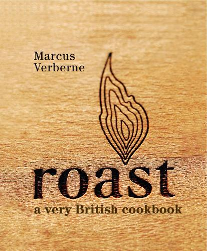 Roast: A Very British Cookbook (Hardback)