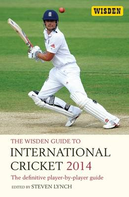 The Wisden Guide to International Cricket 2014 2014: The Definitive Player-by-Player Guide (Paperback)