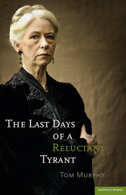The Last Days of a Reluctant Tyrant - Modern Plays (Paperback)