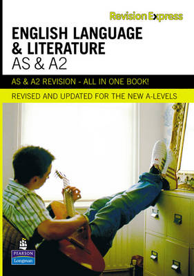 Revision Express AS and A2 English Language and Literature - Direct to Learner Secondary (Paperback)