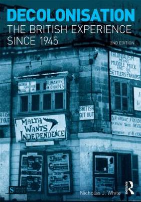 Decolonisation: The British Experience Since 1945 - Seminar Studies (Paperback)