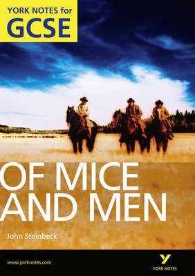 Of Mice and Men: York Notes for GCSE (Grades A*-G) 2010 - York Notes (Paperback)