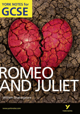 Romeo and Juliet : York Notes for GCSE 2010 - York Notes (Paperback)