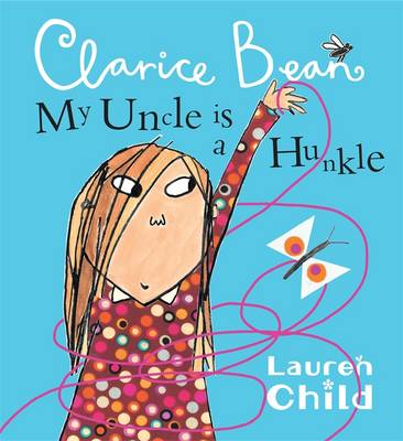My Uncle is a Hunkle Says Clarice Bean - Clarice Bean 2 (Paperback)