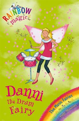 Danni the Drum Fairy - Rainbow Magic: The Music Fairies 67 (Paperback)