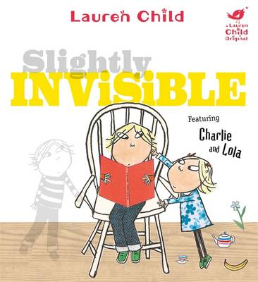 Slightly Invisible - Charlie and Lola 111 (Paperback)