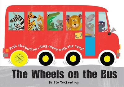 The Wheels on the Bus: A Sing-along Sound Book (Hardback)
