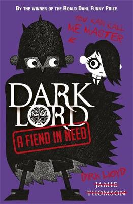 A Fiend in Need: Book 2 - Dark Lord No. 2 (Paperback)