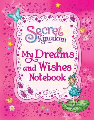 My Dreams and Wishes Notebook - Secret Kingdom 164 (Hardback)
