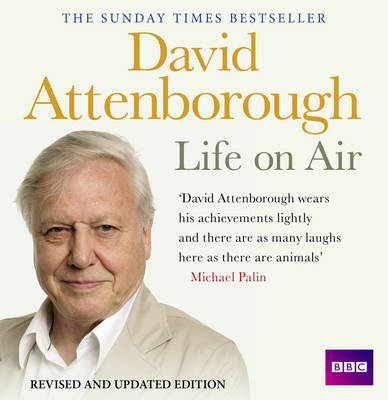 David Attenborough Life on Air: Memoirs of A Broadcaster (CD-Audio)