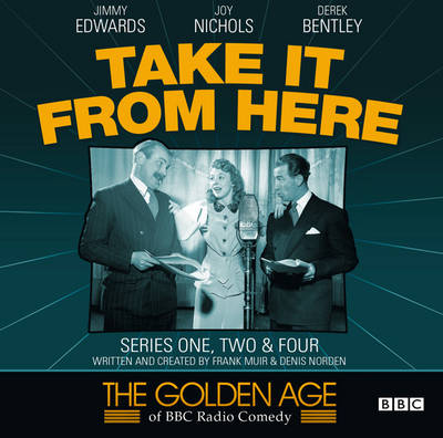 Take it from Here: Series 1, 2 & 4, Pt. 1 - Golden Age of BBC Radio Comedy (CD-Audio)
