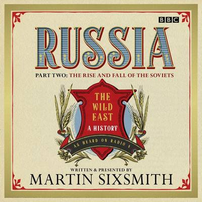 Russia: The Wild East 'The Rise and Fall of the Soviets' (CD-Audio)