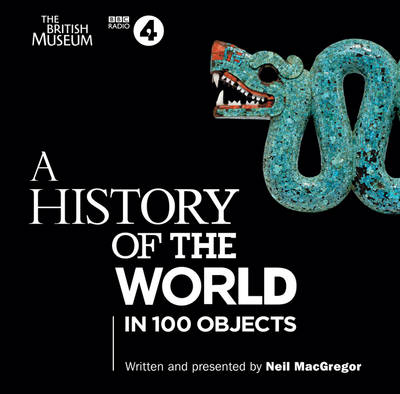A History of the World in 100 Objects (CD-Audio)