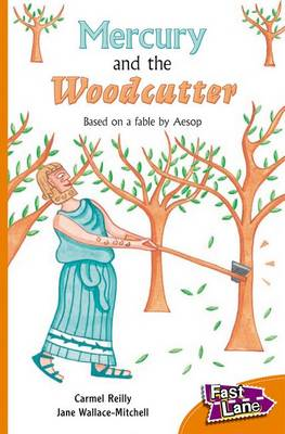 Mercury and The Woodcutter Fast Lane Orange Fiction (Paperback)