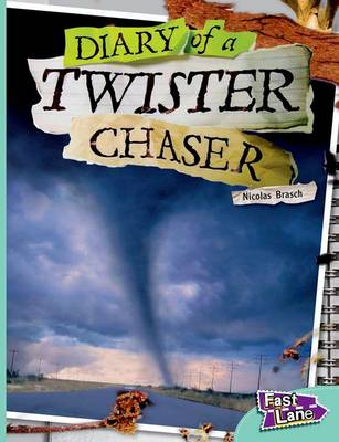 The Diary of a Twister Chaser Fast Lane Turquoise Non-Fiction (Paperback)