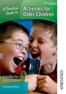A Practical Guide to Activities for Older Children (Paperback)
