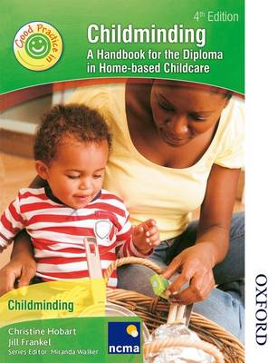 Childminding a Guide to Good Practice: A Handbook for the Diploma in Home-Based Childcare (Paperback)