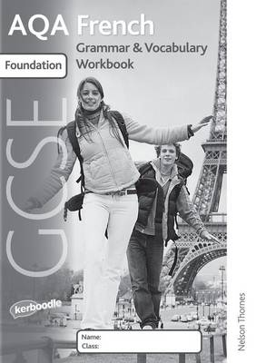 AQA GCSE French Foundation Grammar and Vocabulary Workbook Pack (X8) (Multiple copy pack)
