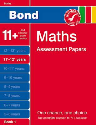 Bond Maths Assessment Papers 11+-12+ Years Book 1 (Paperback)