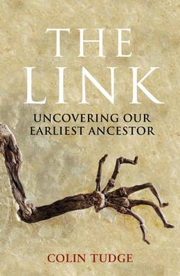The Link: Uncovering Our Earliest Ancestor (Hardback)