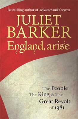 England, Arise: The People, the King and the Great Revolt of 1381 (Hardback)