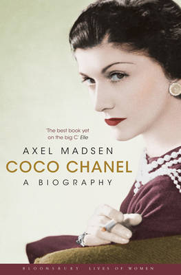 Coco Chanel: A Biography - Bloomsbury Lives of Women (Paperback)