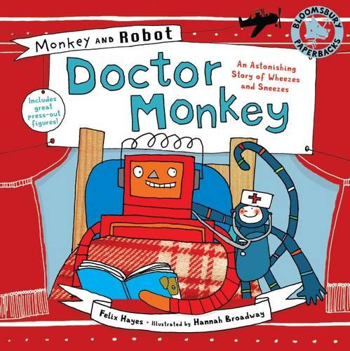 Monkey and Robot: Doctor Monkey: An Astonishing Story of Wheezes and Sneezes - Monkey and Robot (Paperback)