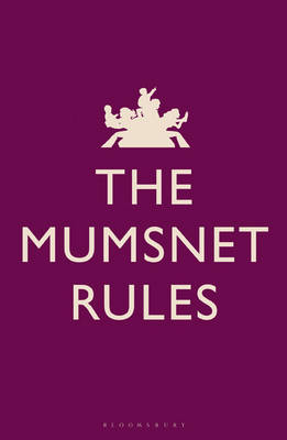 The Mumsnet Rules (Hardback)