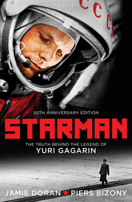 Starman: The Truth Behind the Legend of Yuri Gagarin (Paperback)