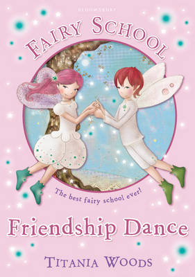 Fairy School 11: Friendship Dance (Paperback)