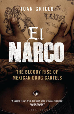 El Narco: The Bloody Rise of Mexican Drug Cartels (Paperback)