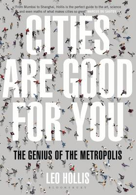 Cities are Good for You: The Genius of the Metropolis (Hardback)
