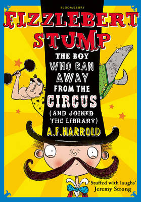 Fizzlebert Stump: The Boy Who Ran Away from the Circus (and Joined the Library) - Fizzlebert Stump (Paperback)