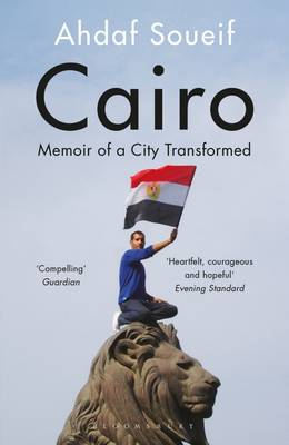 Cairo: Memoir of a City Transformed (Paperback)