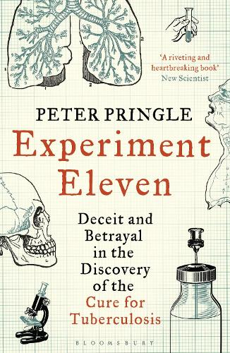 Experiment Eleven: Deceit and Betrayal in the Discovery of the Cure for Tuberculosis (Paperback)
