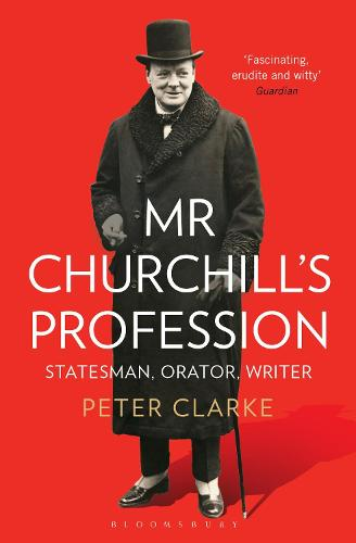 Mr Churchill's Profession: Statesman, Orator, Writer (Paperback)