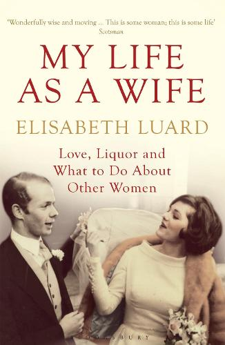 My Life as a Wife: Love, Liquor and What to Do About Other Women (Paperback)