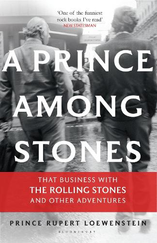 A Prince Among Stones: That Business with the Rolling Stones and Other Adventures (Paperback)