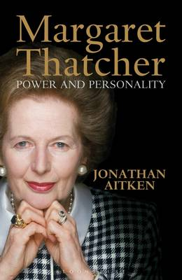 Margaret Thatcher: Power and Personality (Hardback)