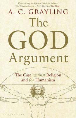 The God Argument: The Case Against Religion and for Humanism (Hardback)