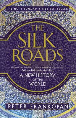 Cover The Silk Roads: A New History of the World
