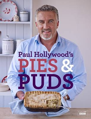 Paul Hollywood's Pies and Puds - Shakespeare Today (Hardback)