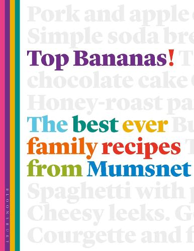 Top Bananas!: The Best Ever Family Recipes from Mumsnet (Hardback)