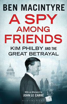 A Spy Among Friends: Kim Philby and the Great Betrayal (Hardback)