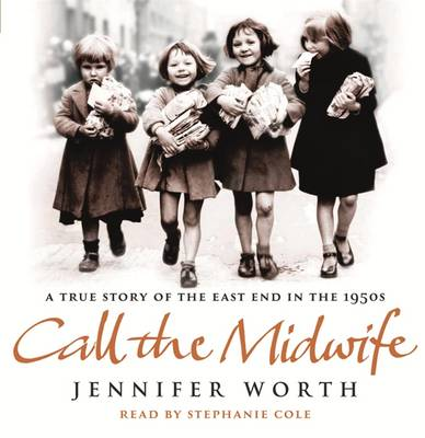 Call the Midwife: A True Story of the East End in the 1950s (CD-Audio)