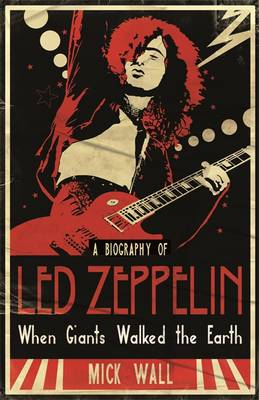 "When Giants Walked the Earth: A Biography of ""Led Zeppelin"" (Paperback)"